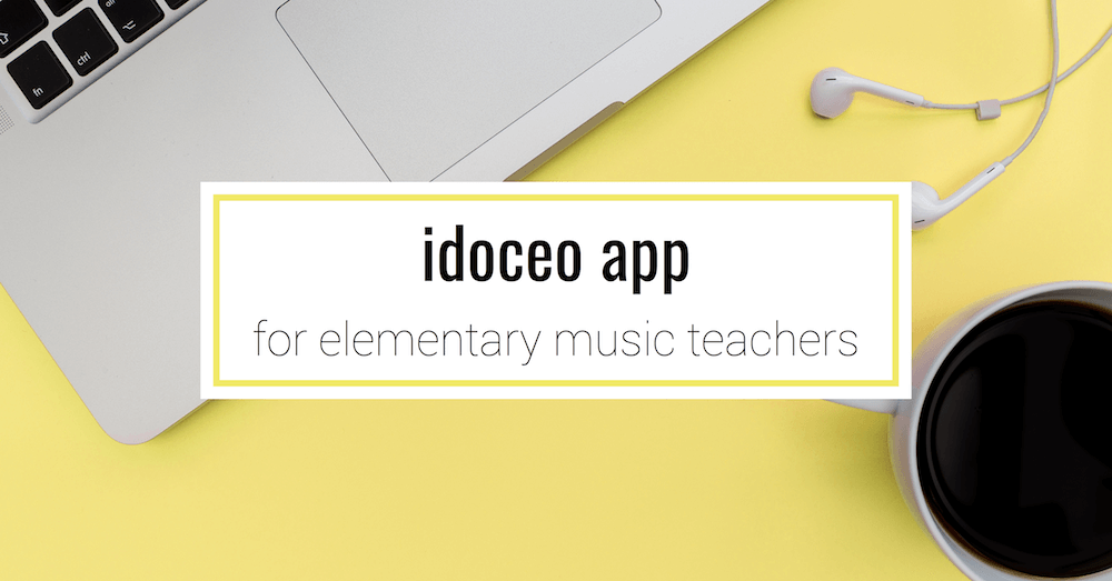 idoceo App for the Elementary Music Classroom