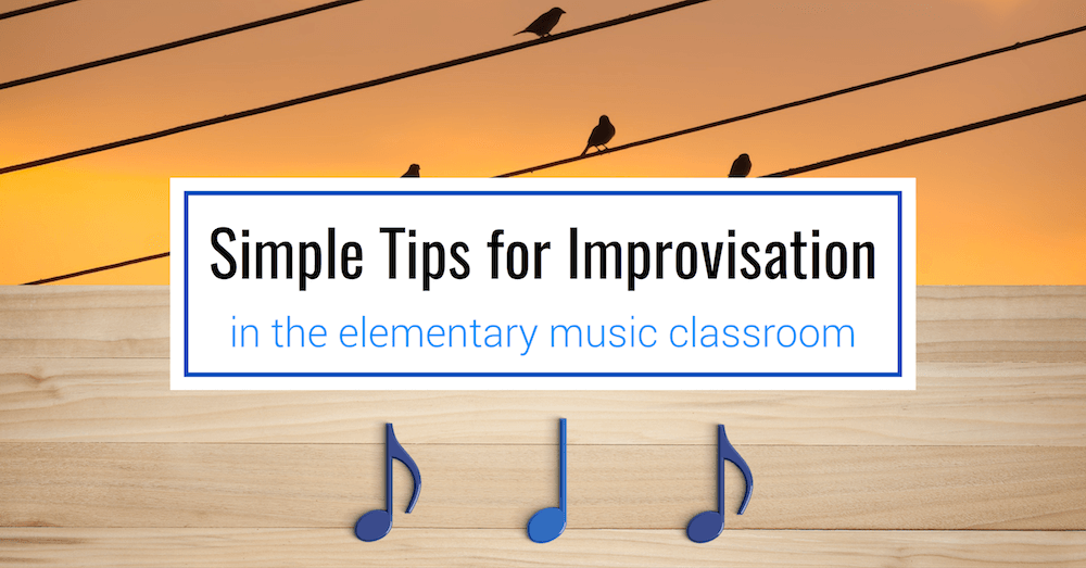 Simple Tips for Improvisation in the Elementary Music Classroom