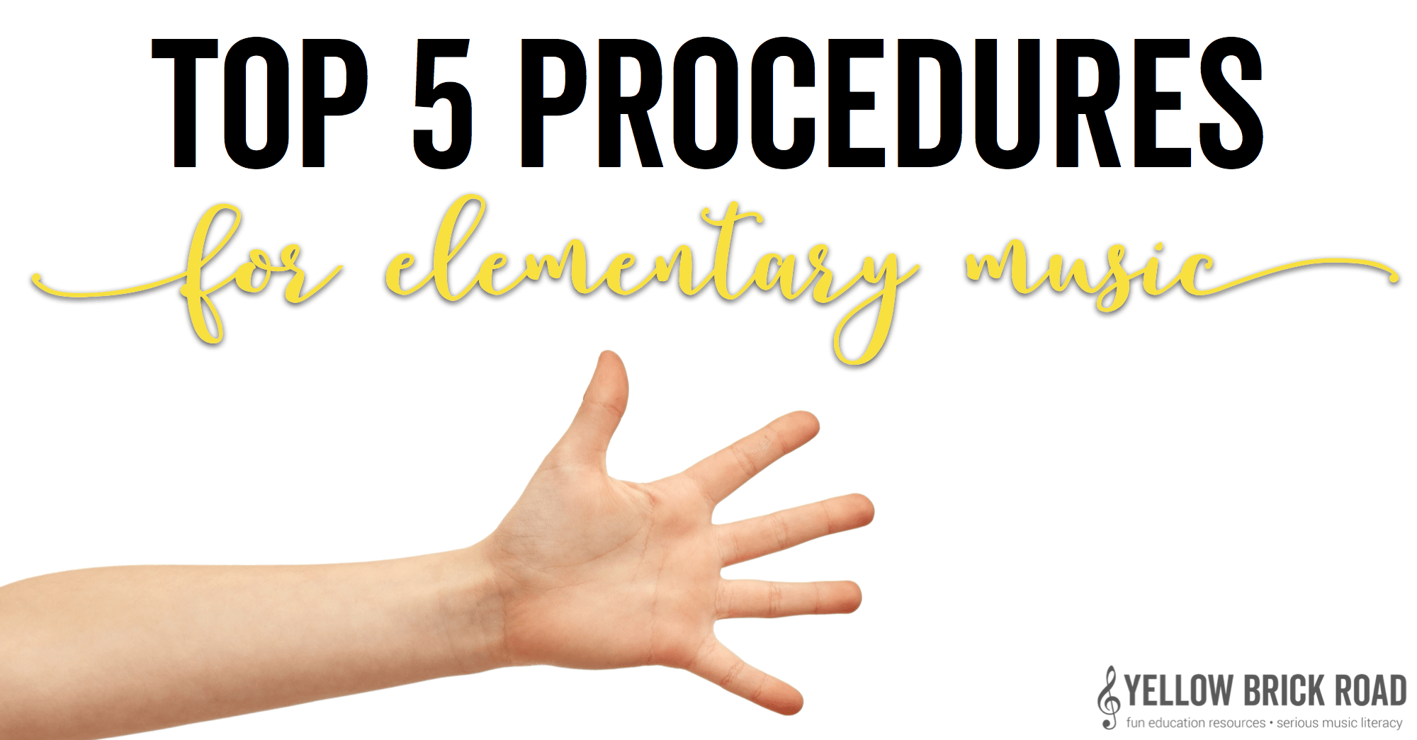 Top 5 Procedures in Elementary Music
