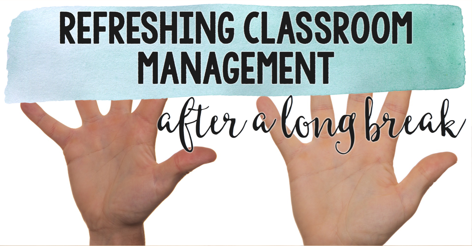 Refreshing Classroom Management After a Break