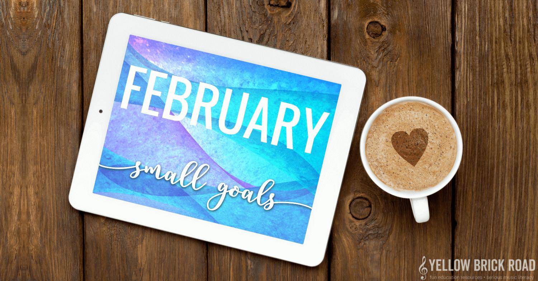 February Small Goals