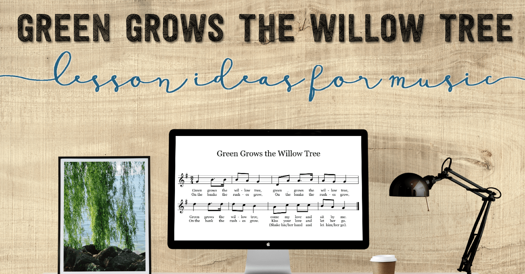 Green Grows the Willow Tree