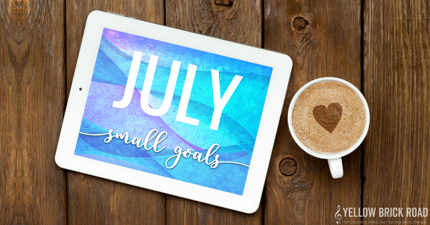 July: small goals