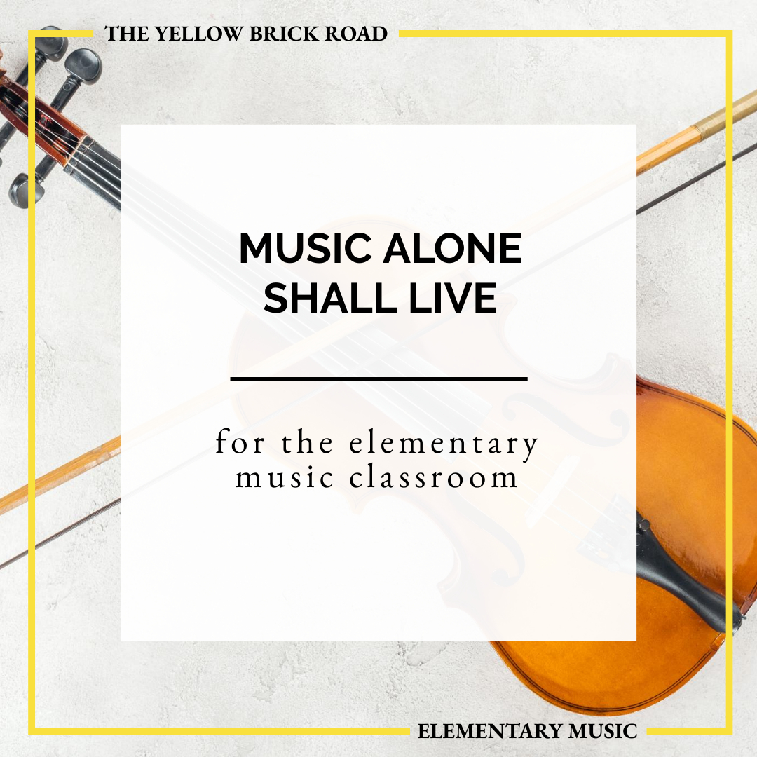 Music Alone Shall Live Lesson Ideas and Activities
