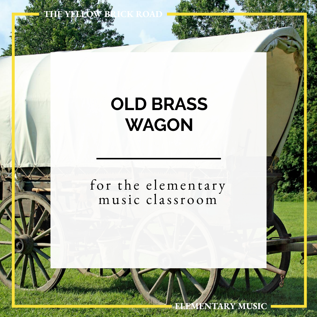 Old Brass Wagon: a square dance for elementary music
