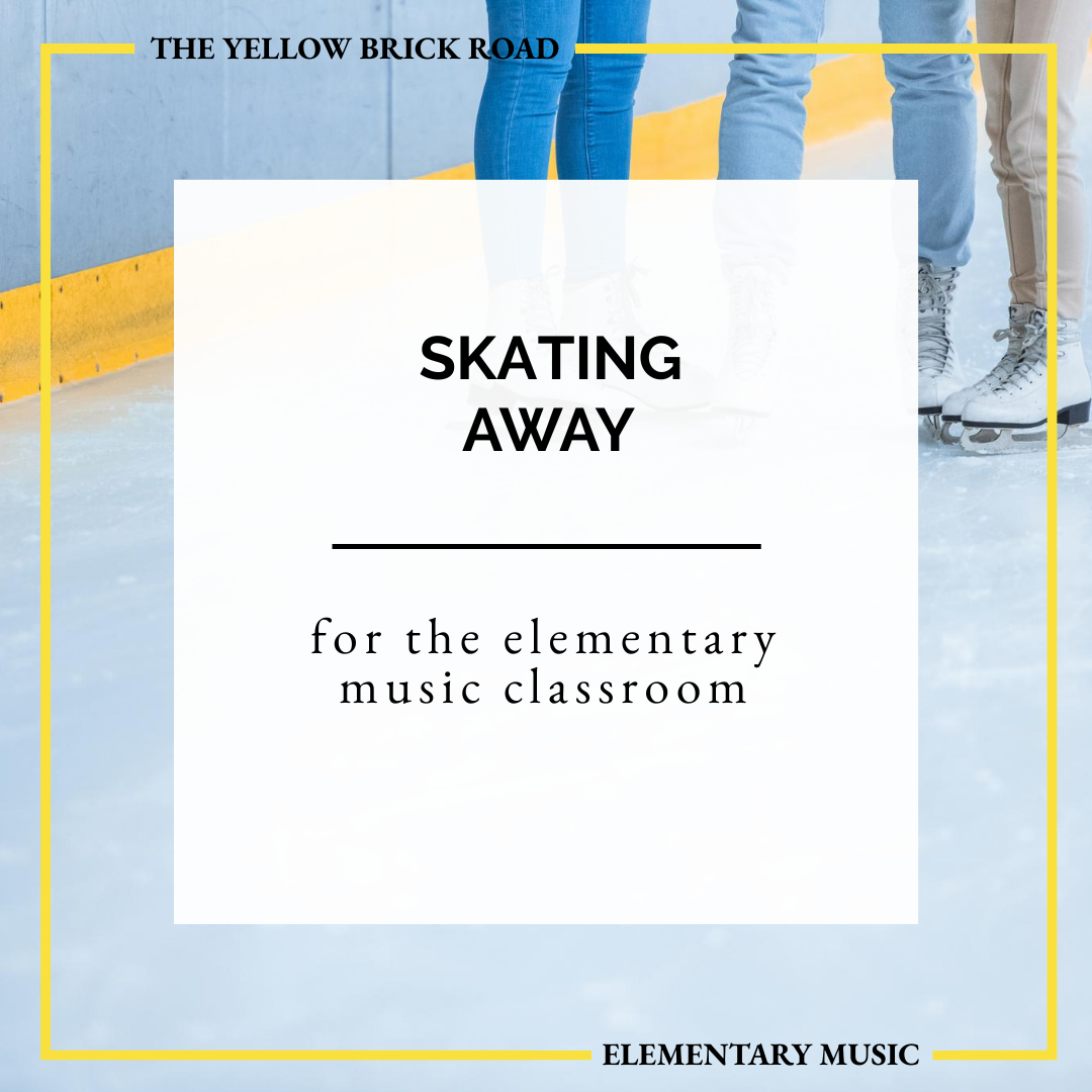 Skating Away: elementary music lesson ideas
