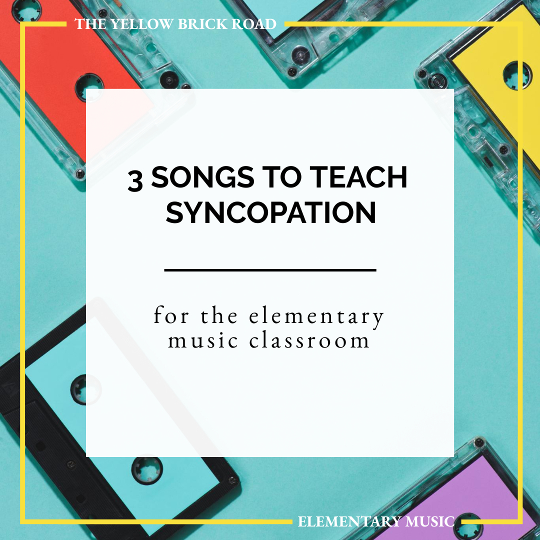 3 Songs to Teach Syncopation