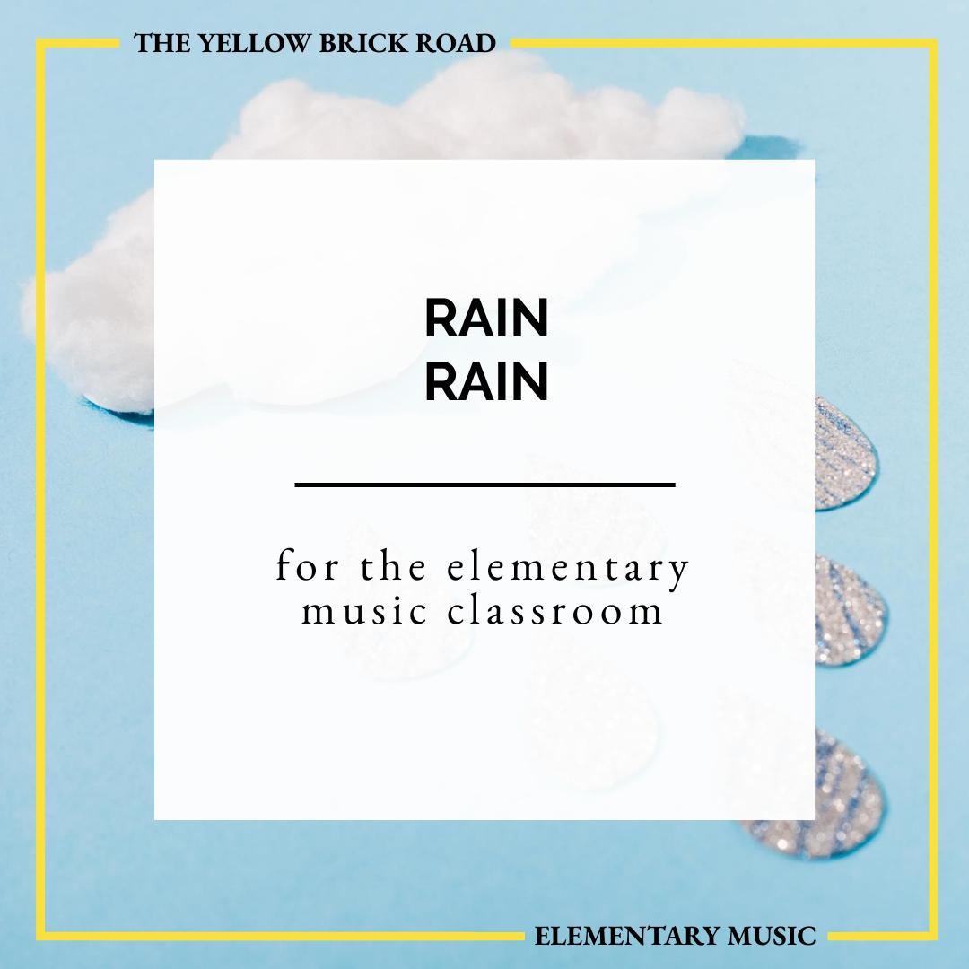 Rain, Rain for the Elementary Music Classroom