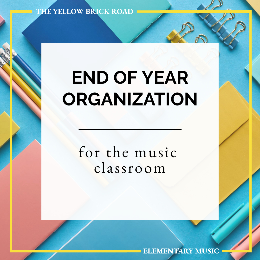 End of Year Organization for Music Teachers