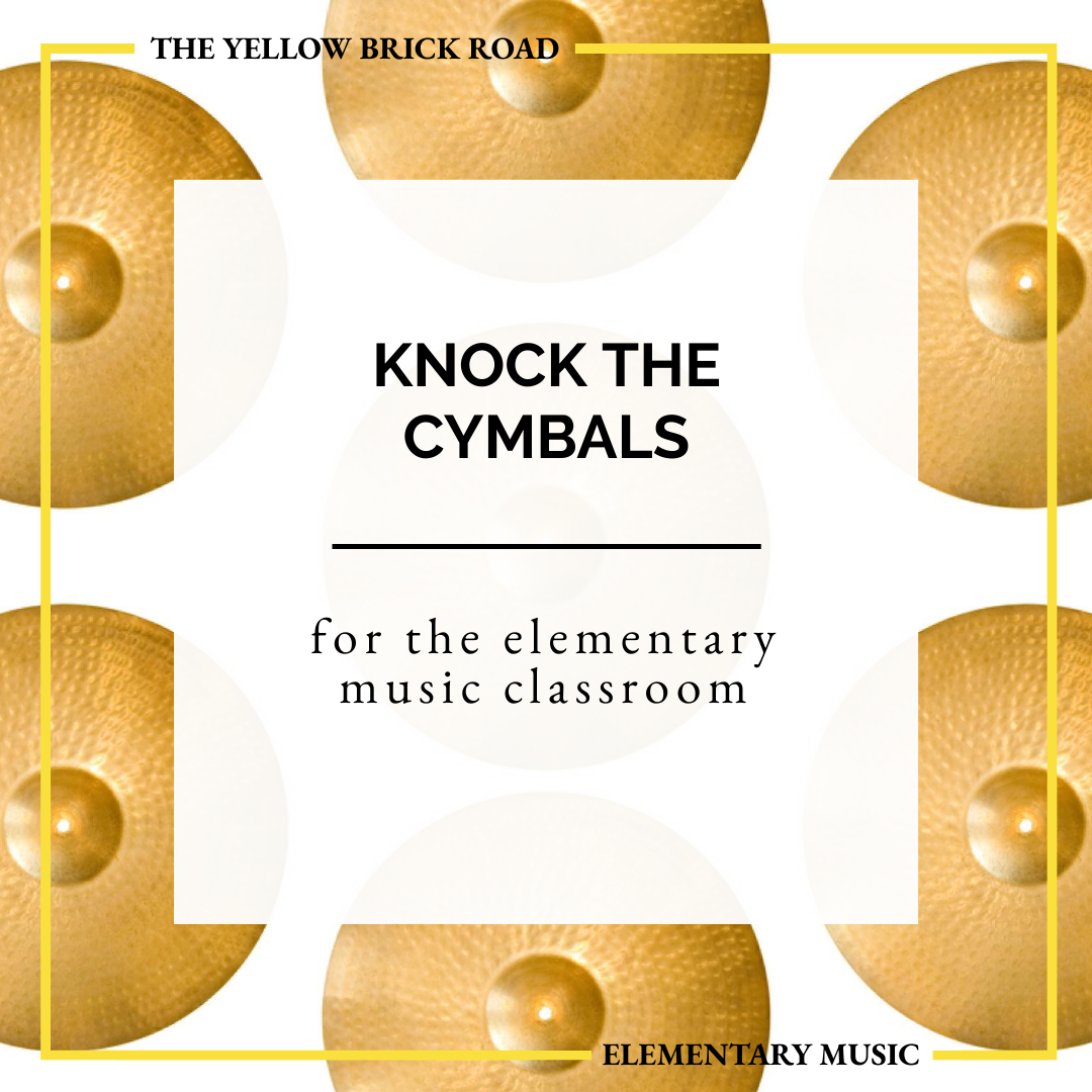 Knock the Cymbals in the Elementary Music Classroom