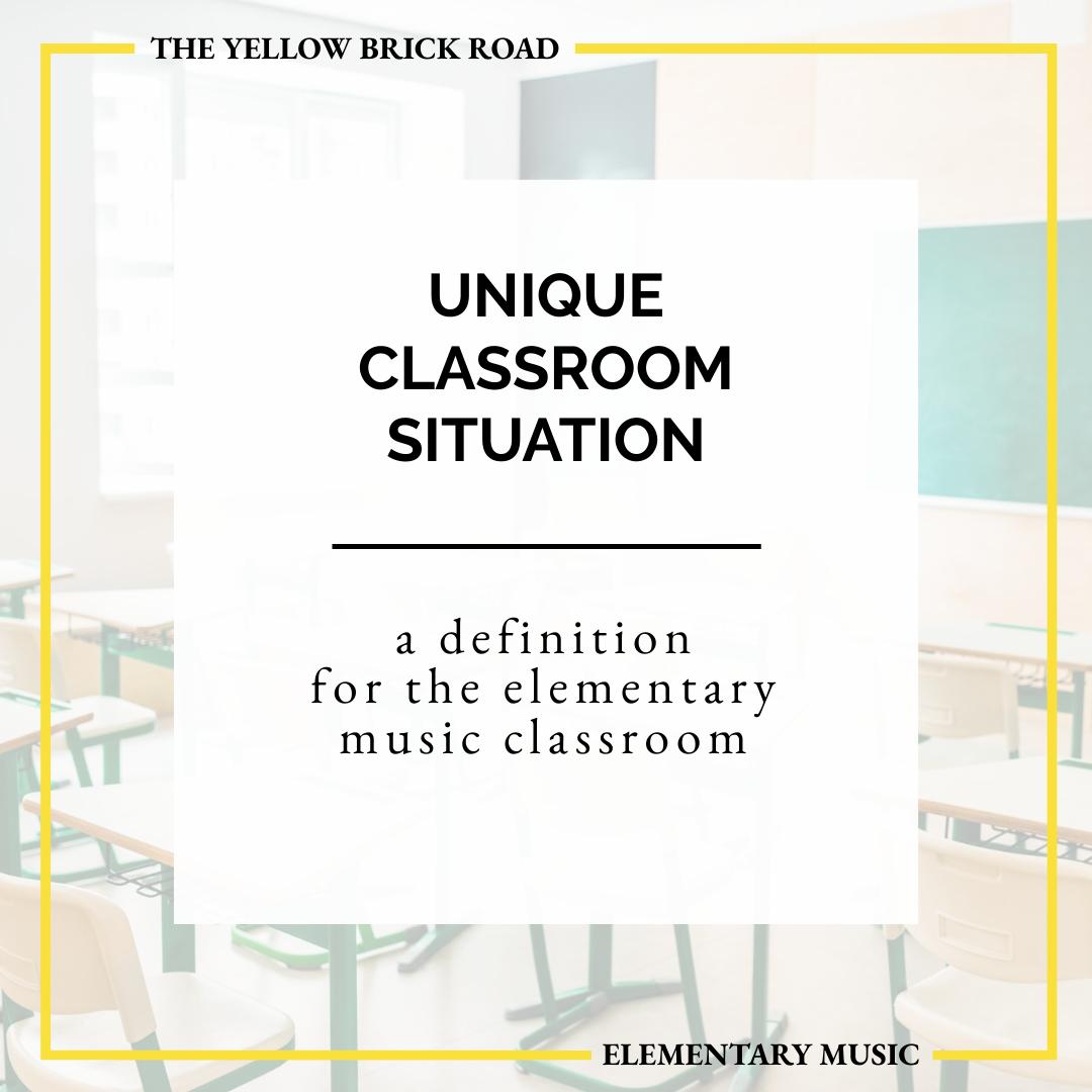 Unique Classroom Situation: a definition