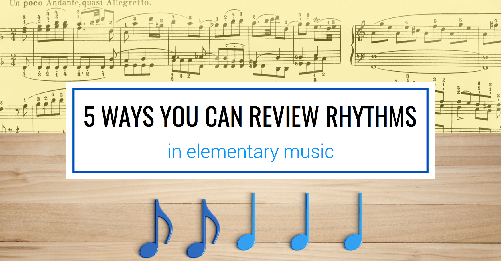 5 Ways You Can Review Rhythms in Elementary Music