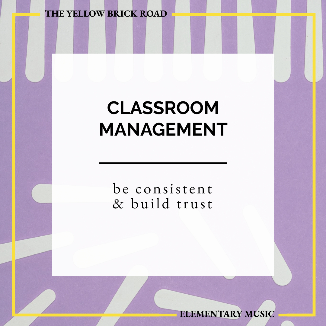 Classroom Management Tips for Elementary Music: be consistent