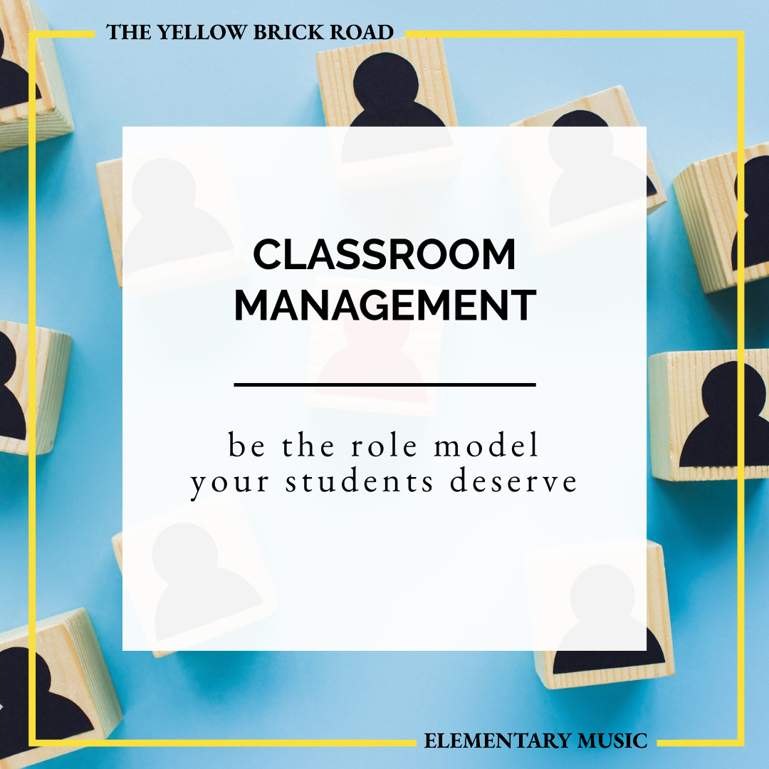 Classroom Management Tips for Elementary Music: Be the Role Model Your Students Deserve