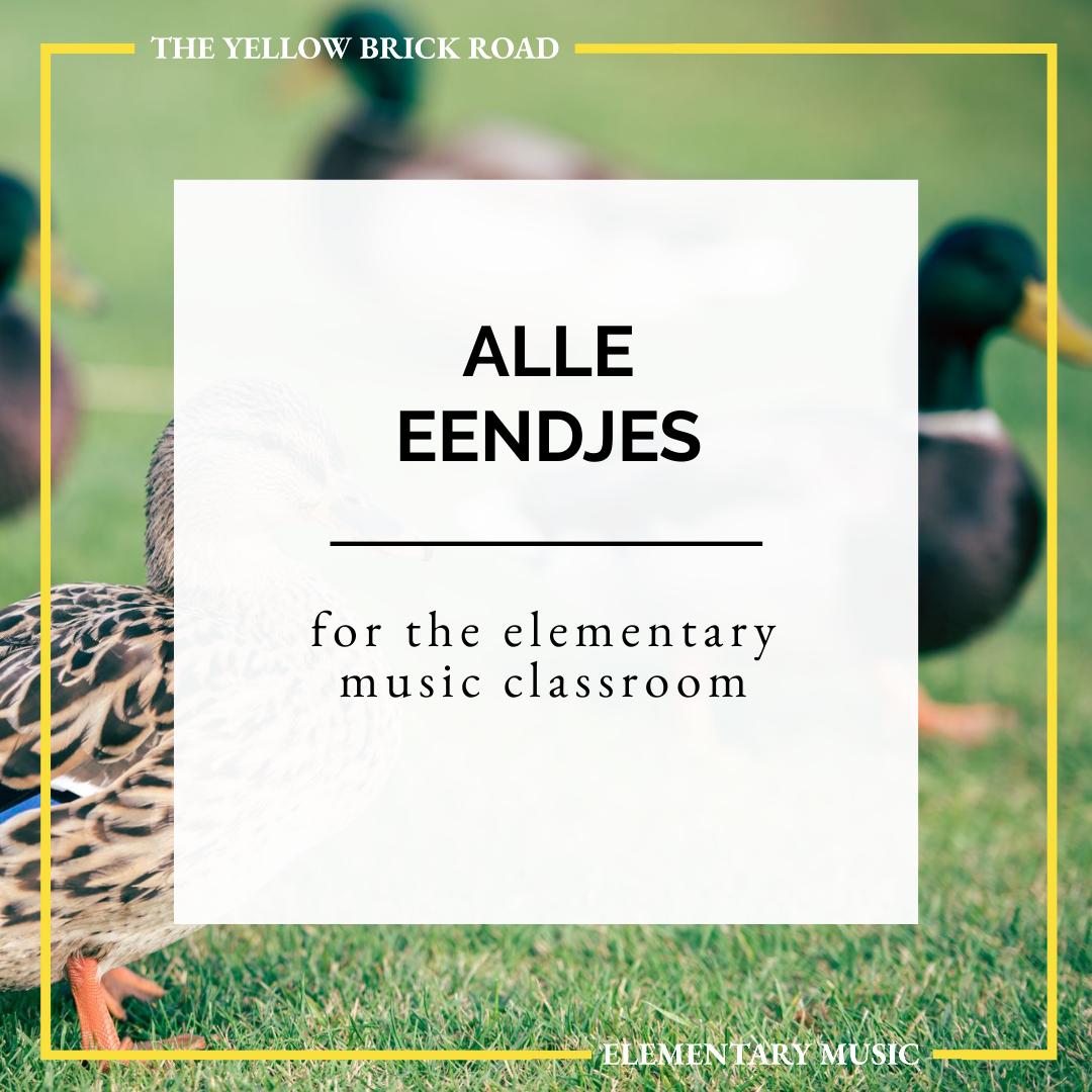 Alle Eendjes for the Elementary Music Classroom