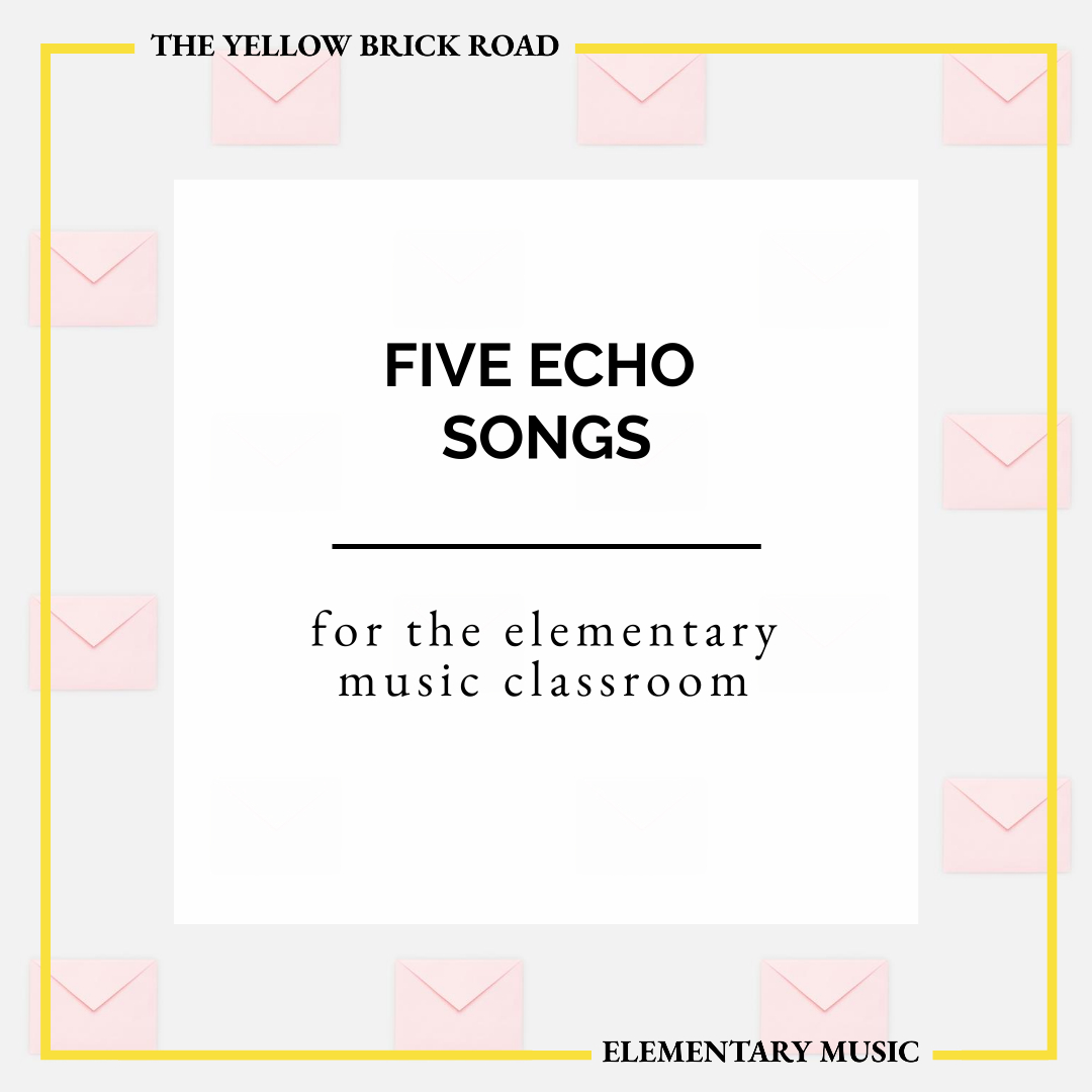 5 Echo Songs for the Elementary Music Classroom