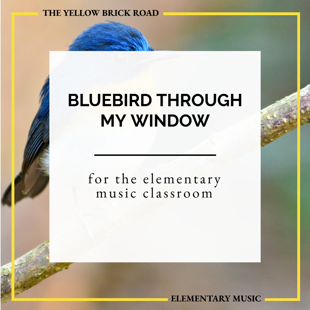 Bluebird Through My Window for the Elementary Music Classroom