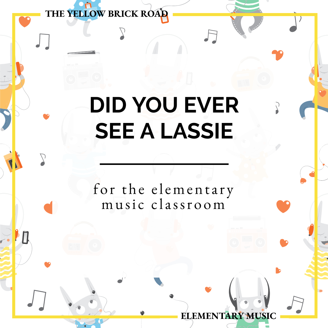 Did You Ever See a Lassie for the Elementary Music Classroom