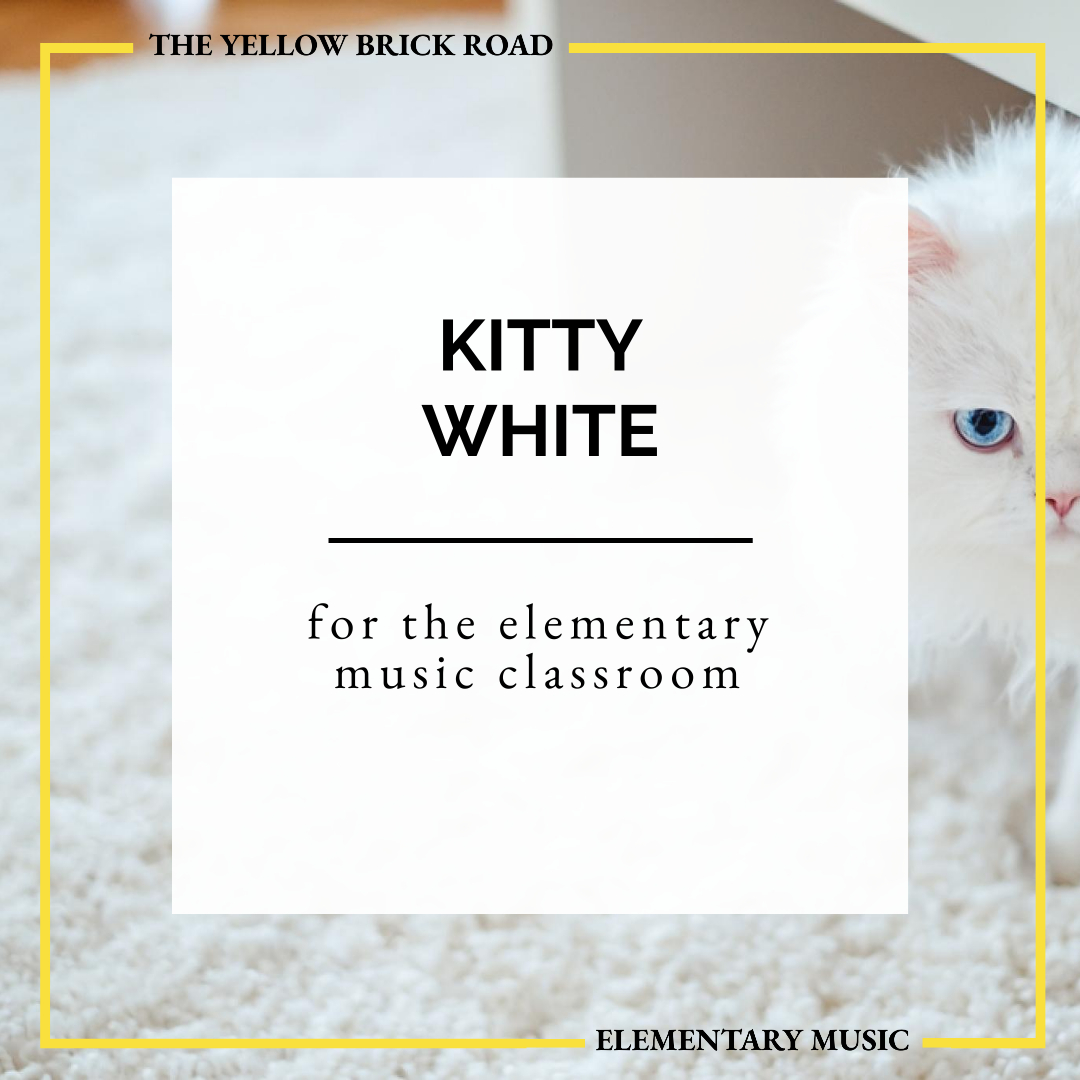 Kitty White for the Elementary Music Classroom