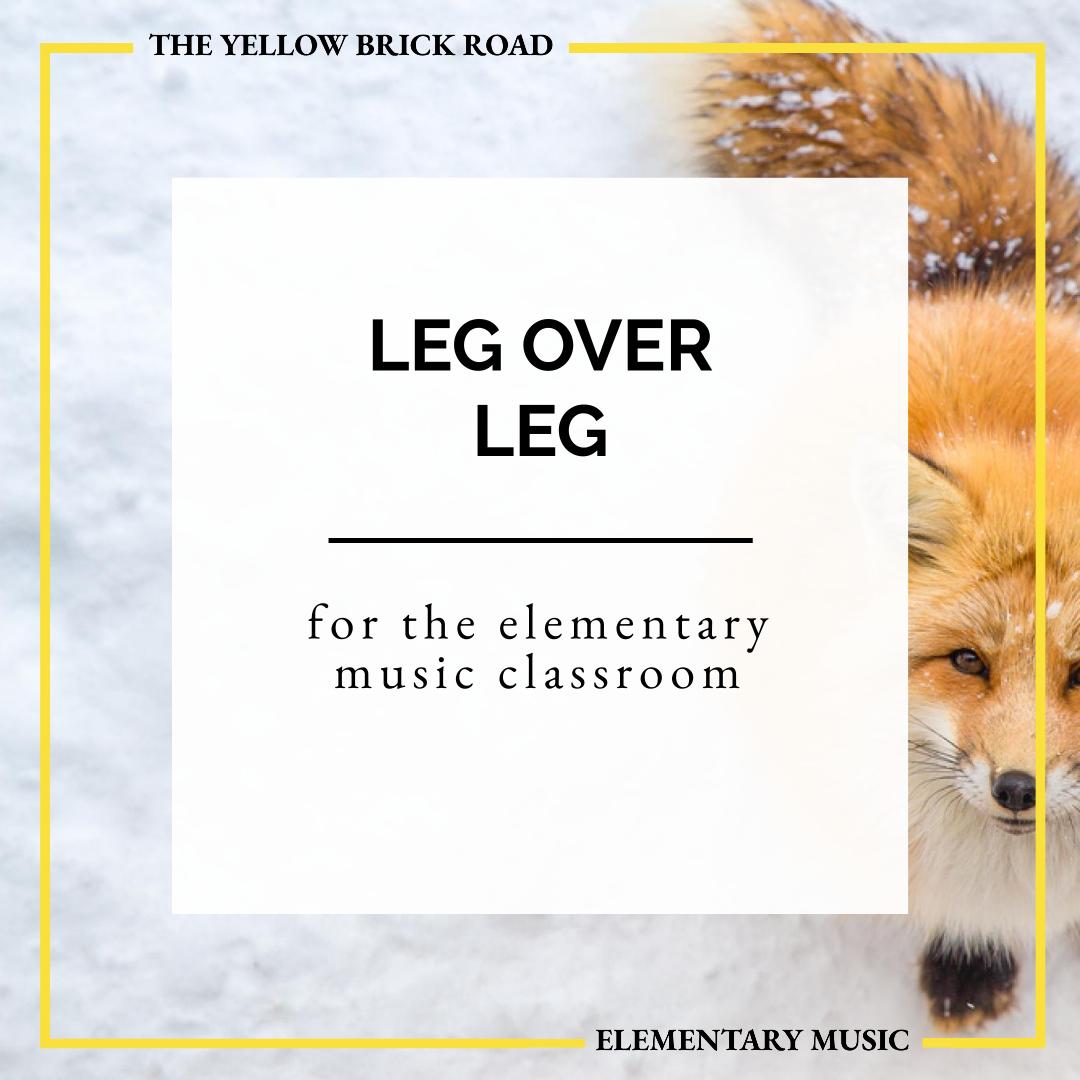 Leg over Leg for the Elementary Music Classroom