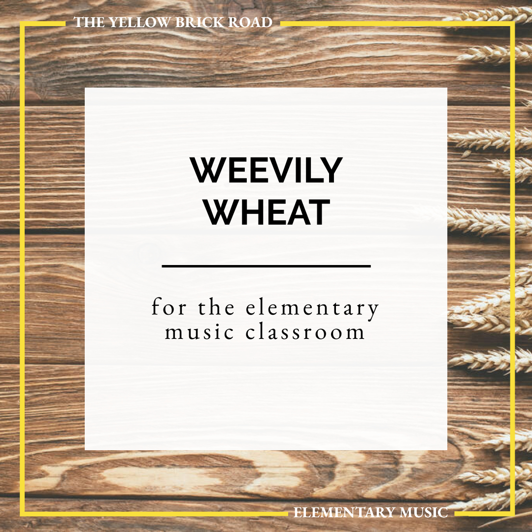 Weevily Wheat for the Elementary Music Classroom