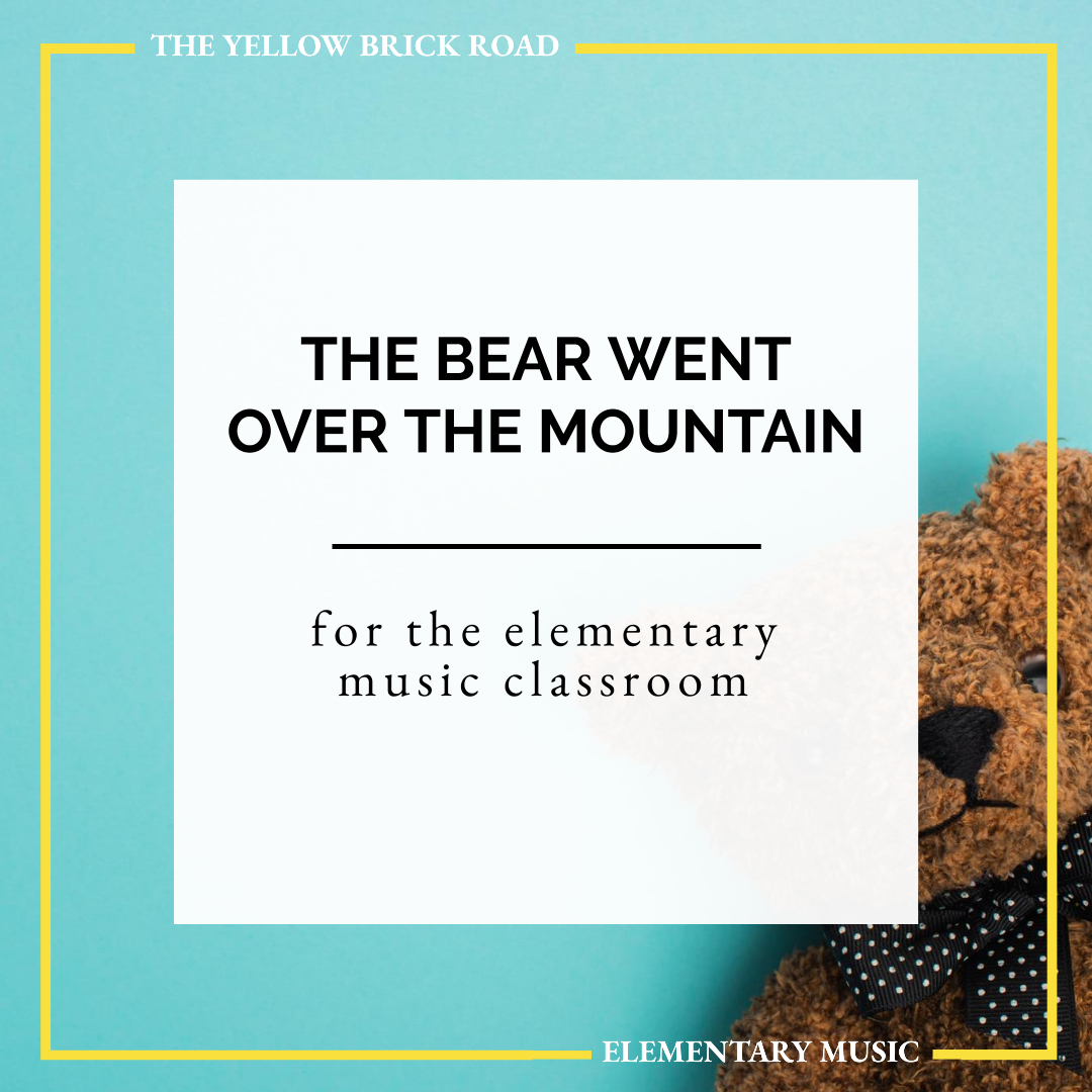 The Bear Went Over the Mountain for the Elementary Music Classroom