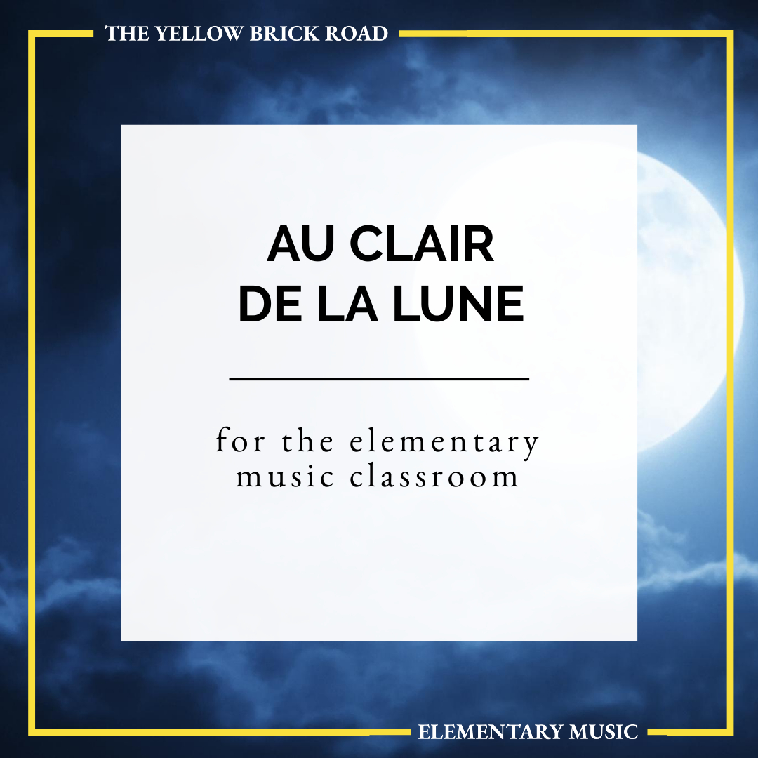 Au Clair de la Lune for the Elementary Music Classroom