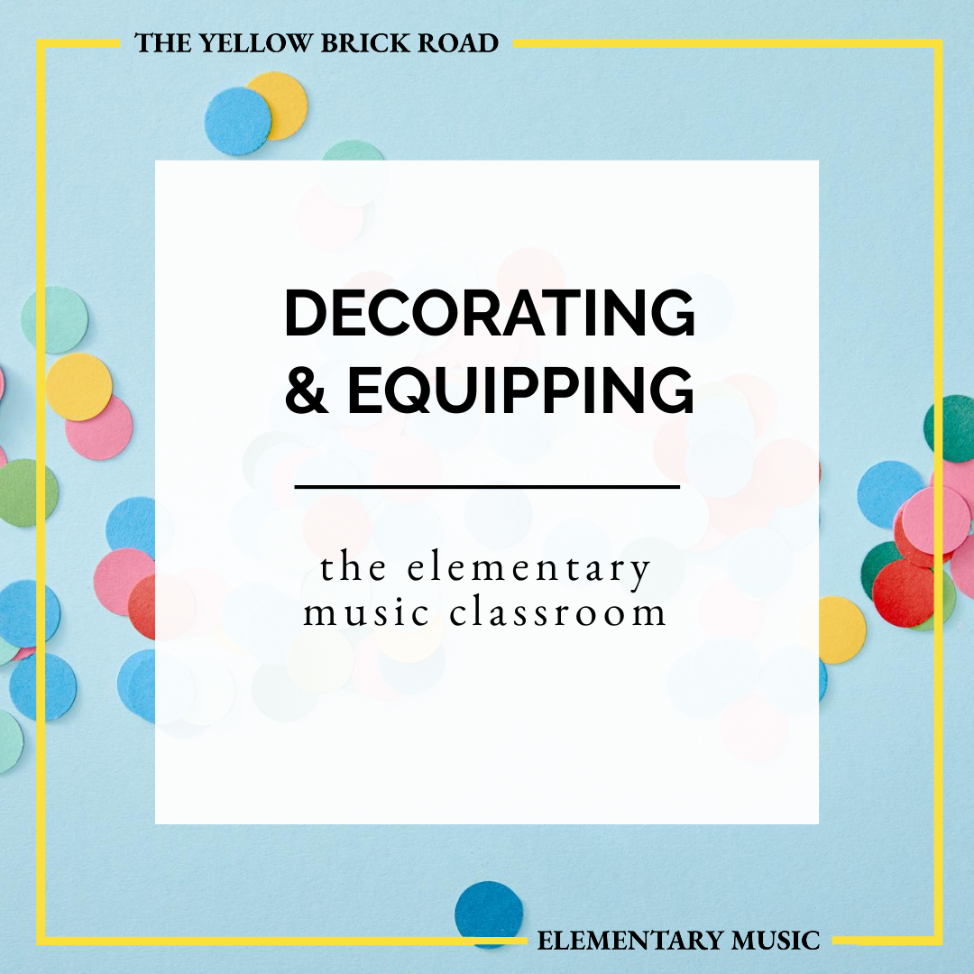 Decorating and Equipping the Elementary Music Classroom