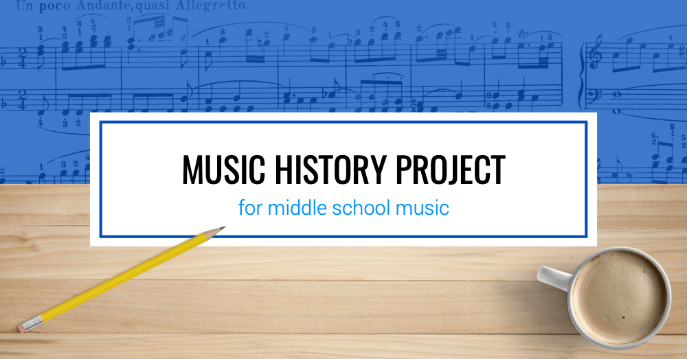 Music History Project for Middle School Music