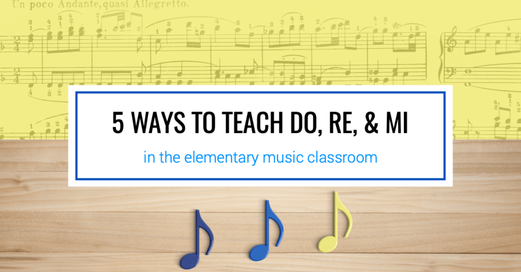 5 Ways to Teach Do, Re, and Mi