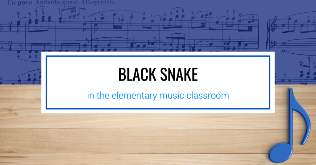 Black Snake in the Elementary Music Classroom