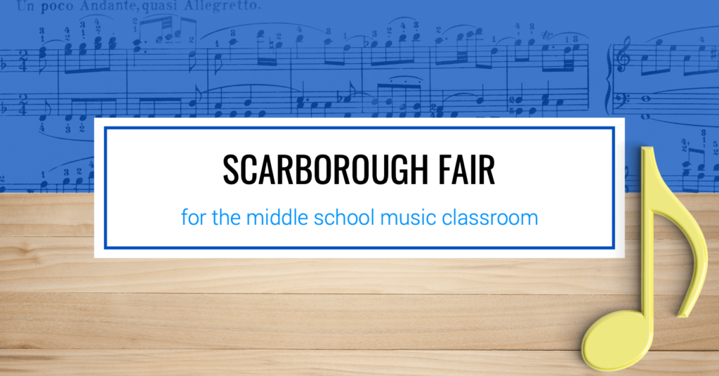 Scarborough Fair in the Middle School Music Classroom