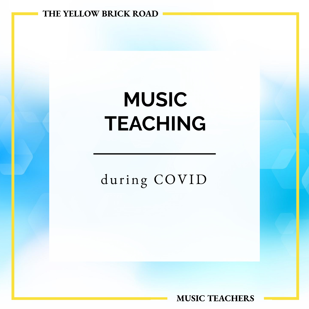 Music Teaching during COVID-19