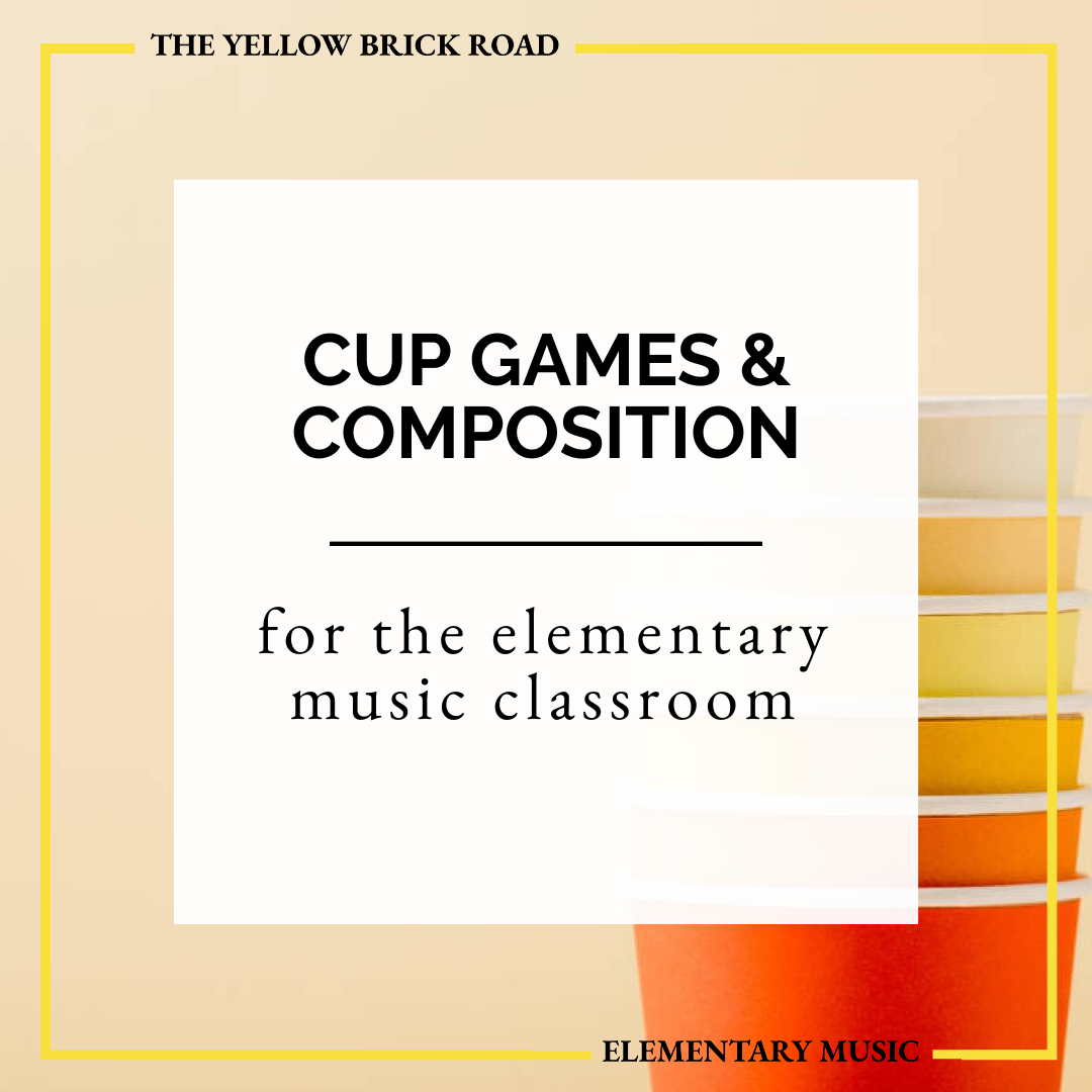 Cup Games & Composition for the Elementary Music Classroom