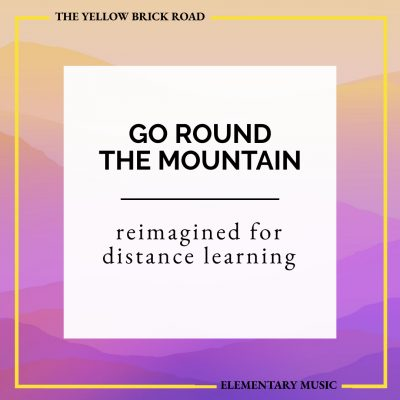 Go Round the Mountain Reimagined