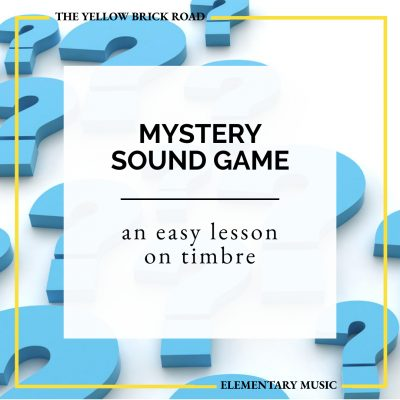 An Easy Lesson on Timbre with the Mystery Sound Game