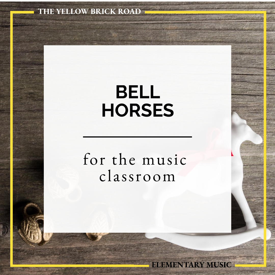 Bell Horses for the Elementary Music Classroom