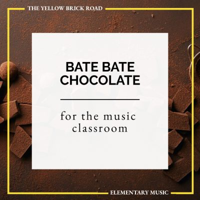 Bate Bate Chocolate in the Elementary Music Classroom