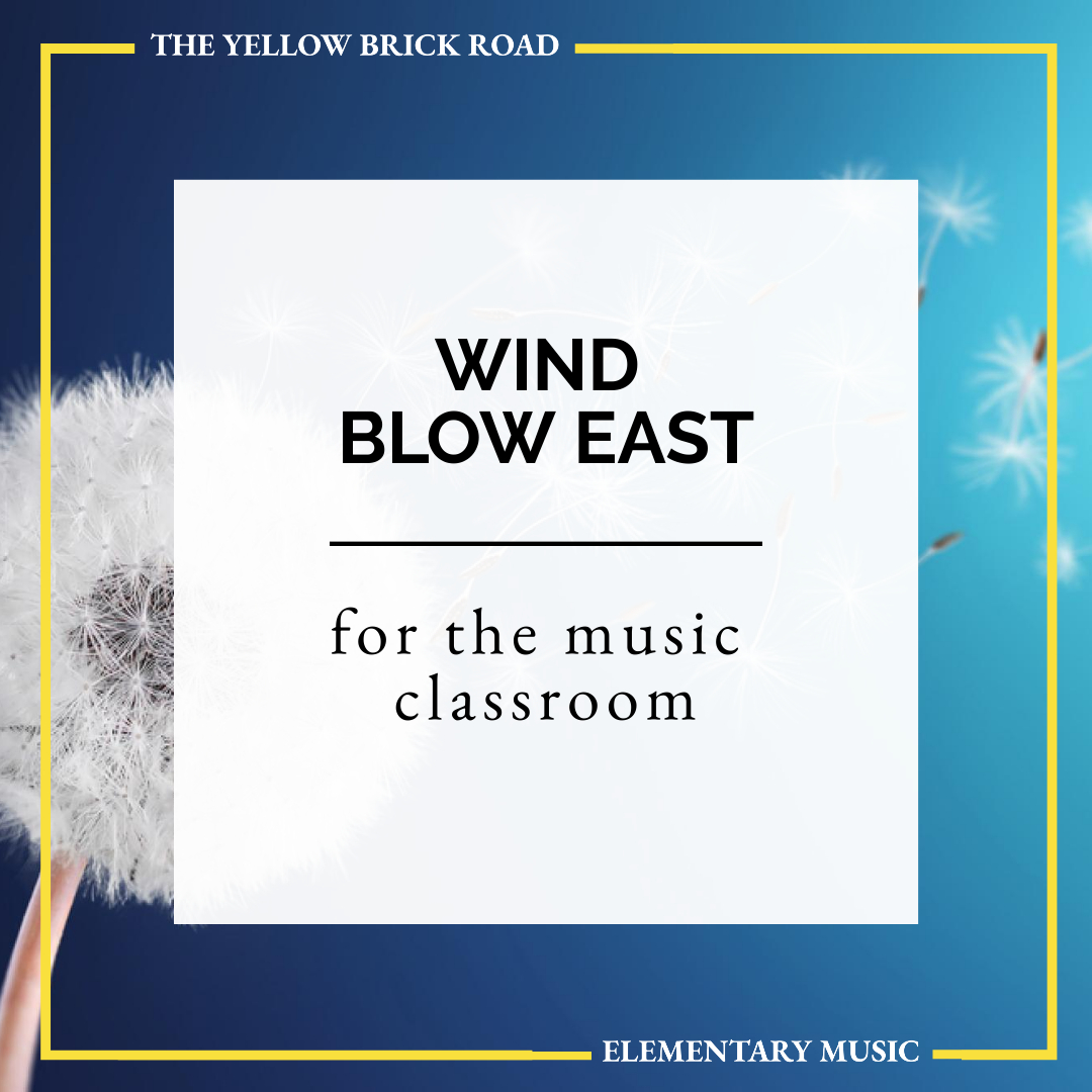 The Wind Blow East for the Elementary Music Classroom