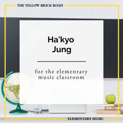 Ha'kyo Jung for the Elementary Music Classroom