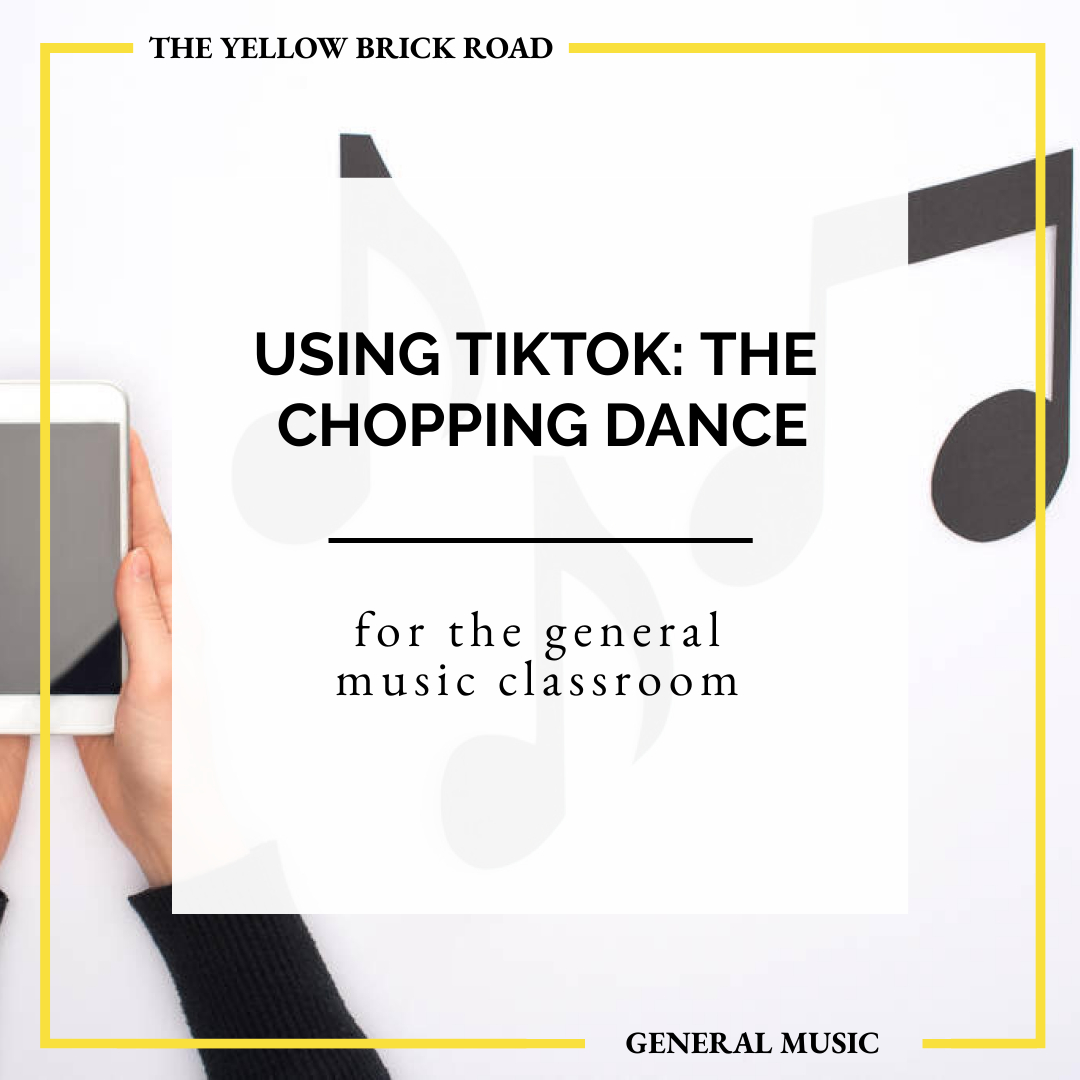 Using TikTok in the General Music Classroom: The Chopping Dance